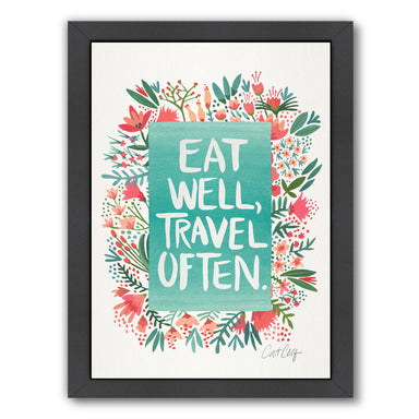 Eat Well Travel Often Floral by Cat Coquillette Framed Print - Wall Art - Americanflat