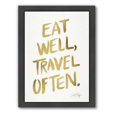 Eat Well Travel Often Gold by Cat Coquillette Framed Print - Wall Art - Americanflat