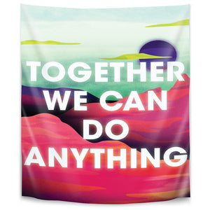 Together We Can Do Anything by Joe Van Wetering Tapestry