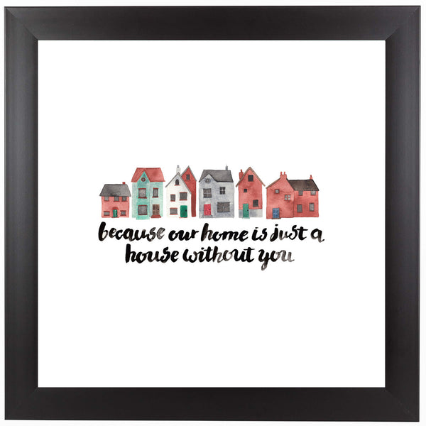 You Make Our House A Home by Elena O'Neill Framed Print