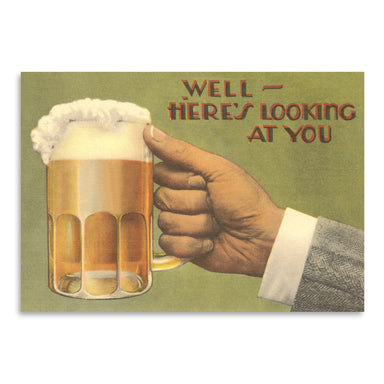 Here S Looking At You Beer by Found Image Press Art Print - Art Print - Americanflat