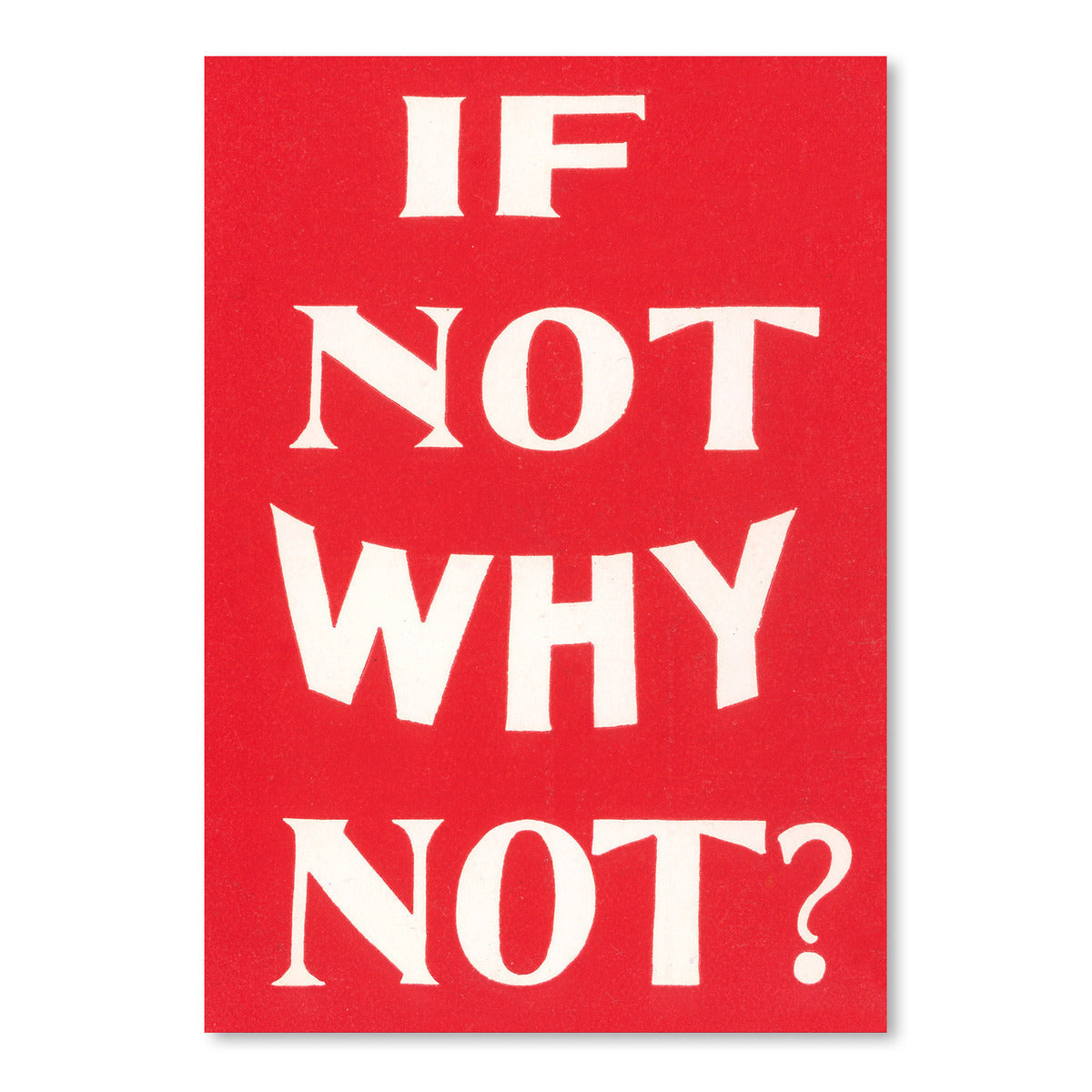 If Not Why Not by Found Image Press Art Print - Art Print - Americanflat