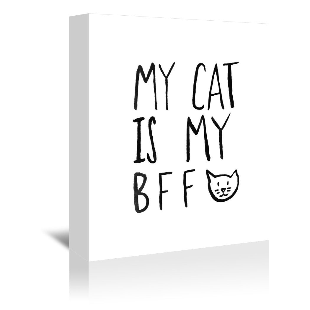My Cat Is My Bff by Leah Flores Wrapped Canvas - Wrapped Canvas - Americanflat