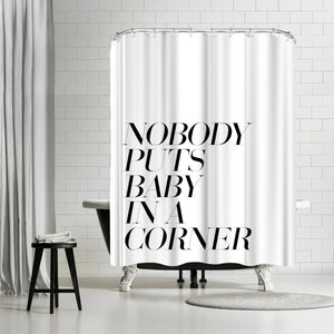 Nobody Puts Baby In A Corner by Explicit Design Shower Curtain