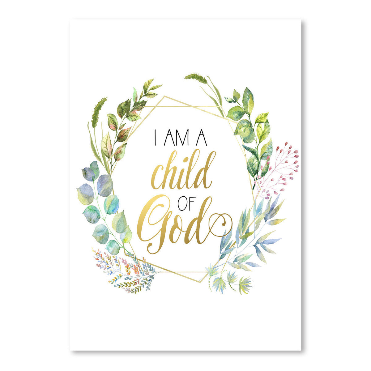 I Am Child Of God Green Leaves Geo by Wall + Wonder - Art Print - Americanflat