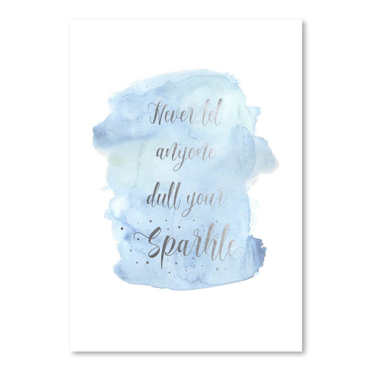 Never Let Anyone Dull Your Sparkle by Kate Shephard - Art Print - Americanflat