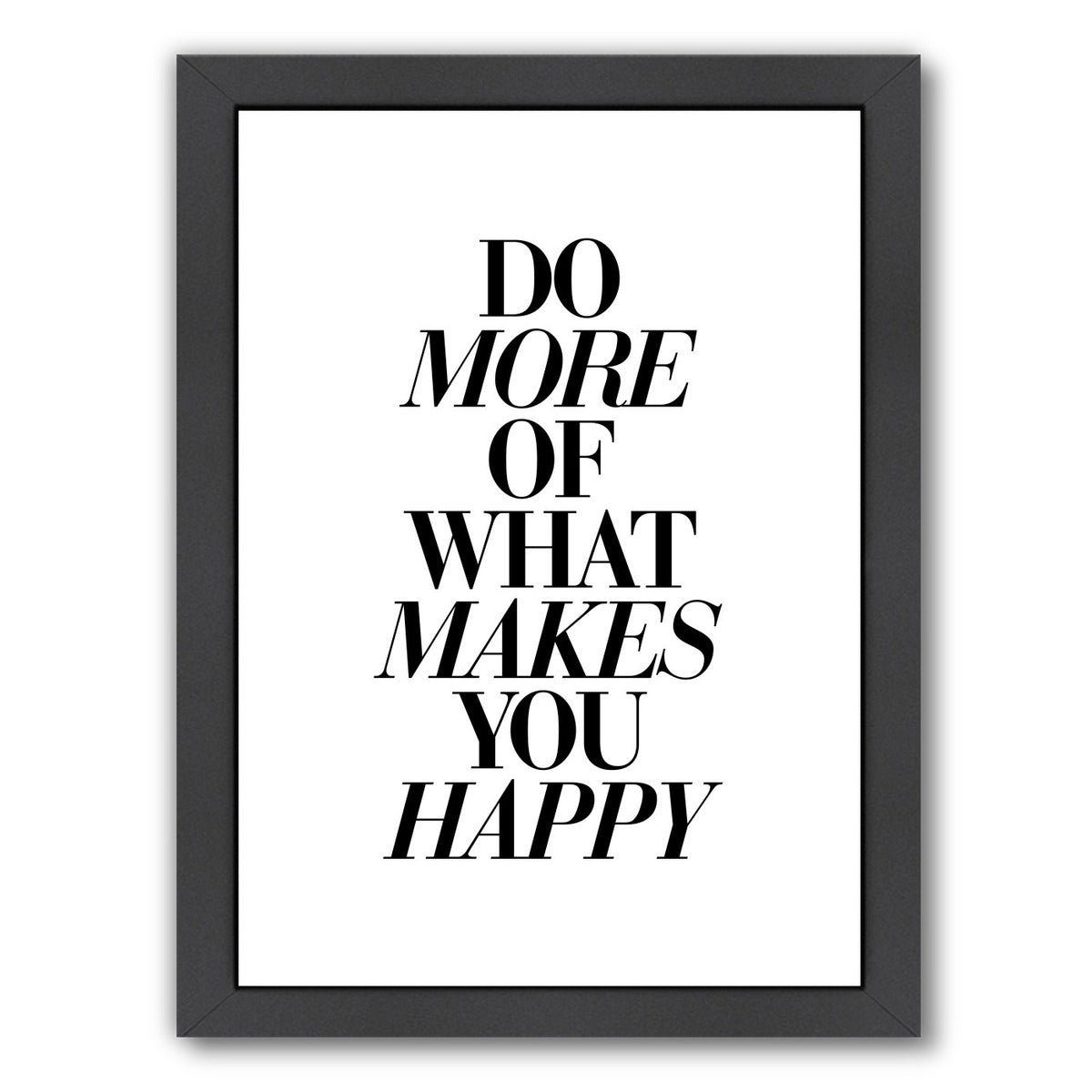 Do More Of What Makes You Happy 2 by Motivated Type Framed Print - Wall Art - Americanflat