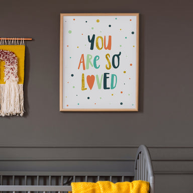 You Are So Loved by Elena David - Art Print - Americanflat