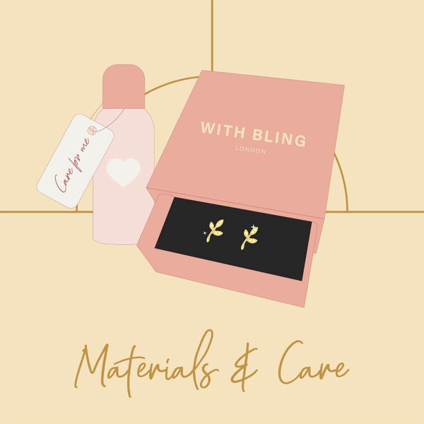 With Bling Blog Materials and Jewellery care