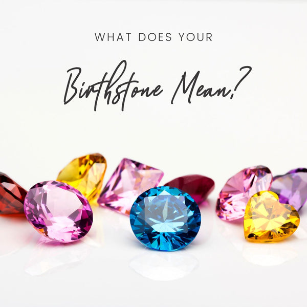 With Bling Blog What does your Birthstone mean