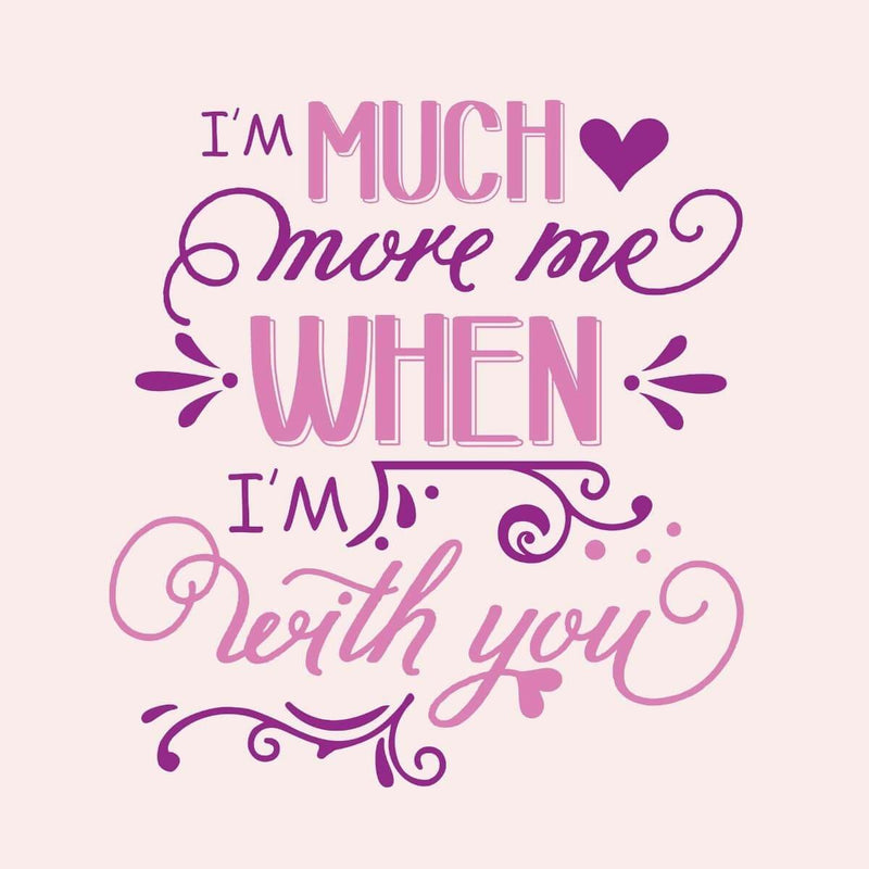 Im much more me when with you Card - card - With Bling - M0028