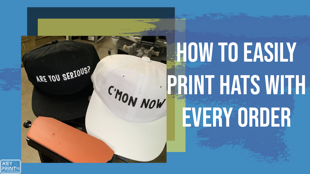 How-To Screen Print Hats with Every Order