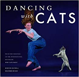 Dancing with Cats, by Burton Silver & Heather Busch