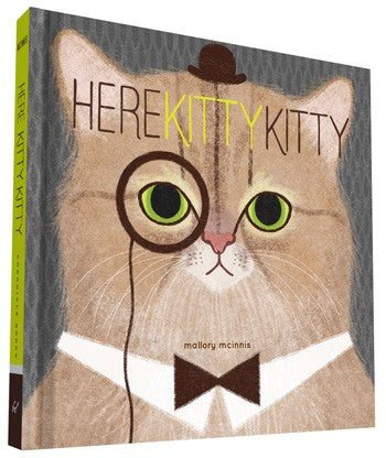 Here Kitty Kitty by Mallory McInnis