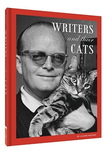 Writers and Their Cats, by Alison Nastasi