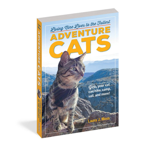 Adventure Cats: Living Nine Lives to the Fullest, by Laura J Moss