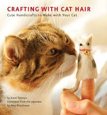 Crafting With Cat Hair, by Kaori Tsutaya