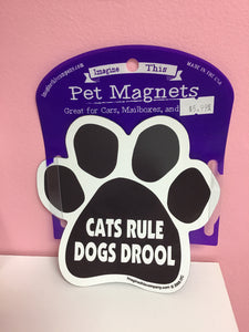 Cats Rule Dogs Drool Magnet