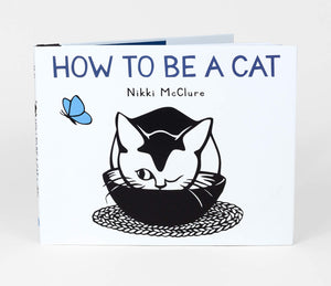 How To Be A Cat, by Nikki McClure