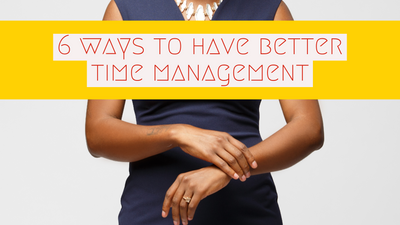 6 Ways to Have Better Time Management Intro