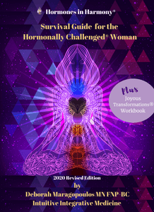 Hormones in Harmony Survival Guide for the Hormonally Challenged Woman