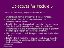 Load image into Gallery viewer, Nurse Practitioner Objectives for Module 6 learning about the neuro-immune-endocrine connection in the pineal gland and pituitary gland