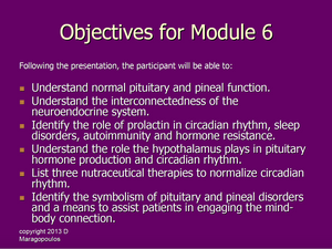 Nurse Practitioner Objectives for Module 6 learning about the neuro-immune-endocrine connection in the pineal gland and pituitary gland