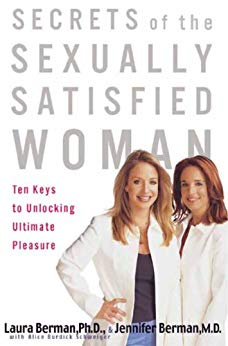 Secrets of the Sexually Satisfied Woman: Ten Keys to Unlocking Ultimate Pleasure