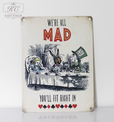 Alice in Wonderland We're All Mad Hanging Sign