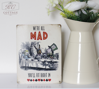 We're All Mad - Alice In Wonderland Sign