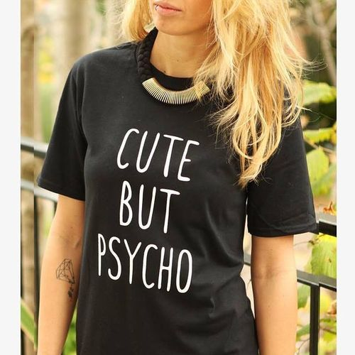 CUTE BUT PSYCHO T-shirt Summer Style 2019