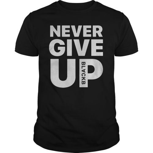 Never Give Up T-shirt (Unisex) 2020