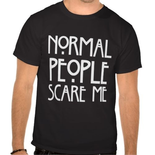 Normal People Scare me Black T-shirt