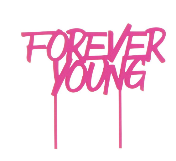 Forever Young Pink Acrylic Cake Topper