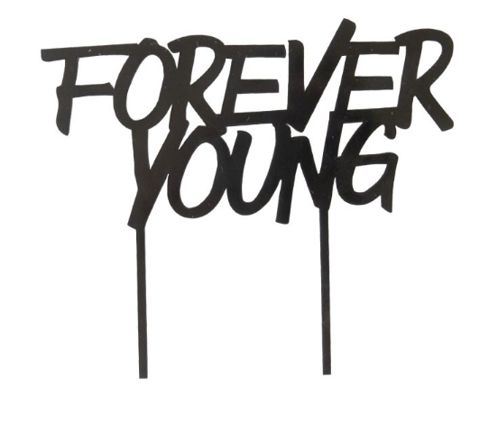 Forever Young Black Acrylic Cake Topper