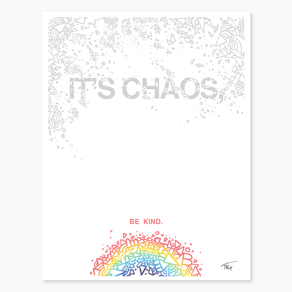 It's Chaos, Be Kind