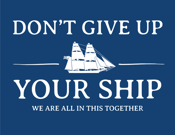 Don't Give Up Your Ship