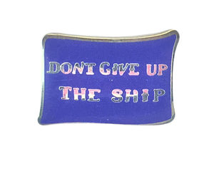 Don't Give Up The Ship Lapel Pin