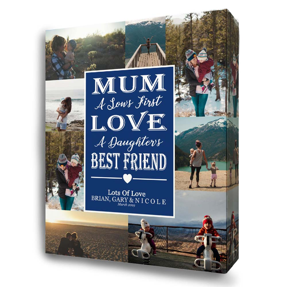 Mum is the First love & Best Friend Photo Collage Canvas