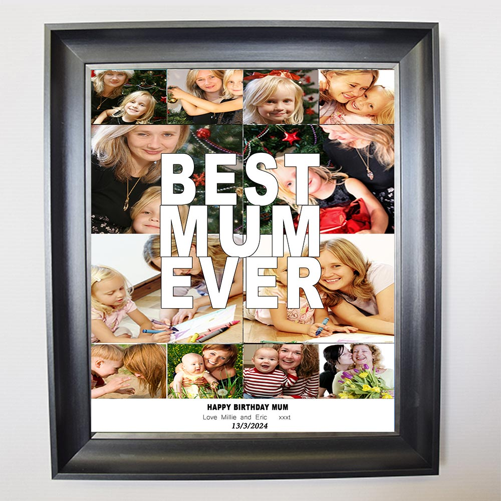 Best Mum Ever Framed Photo Montage