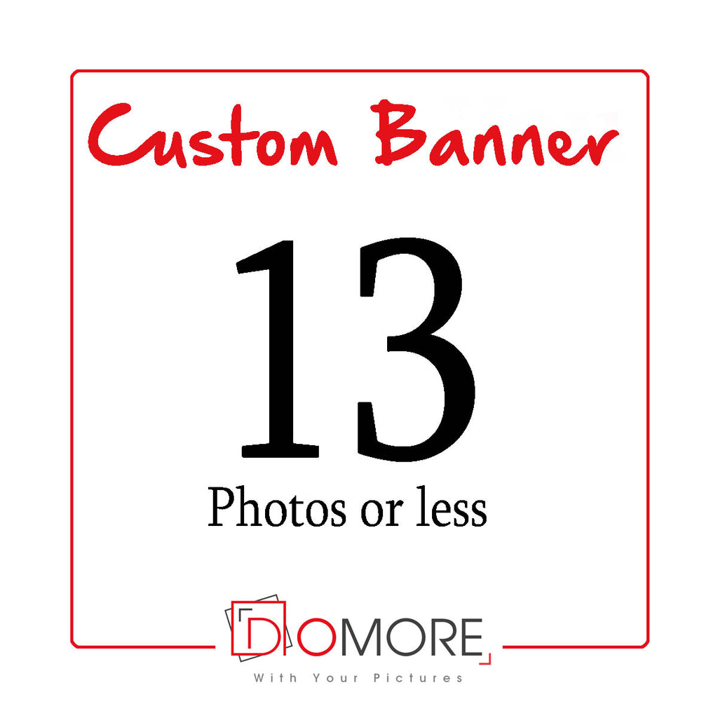 Custom Personalised Banner With 13 Photos