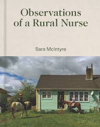 Observations of a Rural Nurse by Sara McIntyre