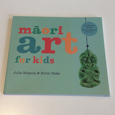 Maori Art for Kids Julia Noanoa and Norm Heke