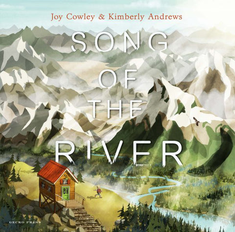 Song of the River by Joy Cowley Illustrated by Kimberly Andrews