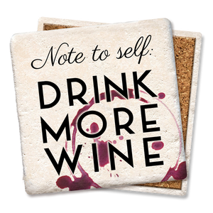 Note to Self Drink More Wine Coaster - Tipsy Coasters & Gifts