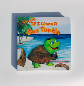 If I Were A Sea Turtle children's board book - Apple Pie Publishing
