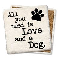 All You Need Is Love And A Dog - Tipsy Coasters & Gifts