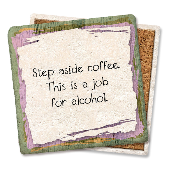STEP ASIDE COFFEE  COASTER - Tipsy Coasters & Gifts