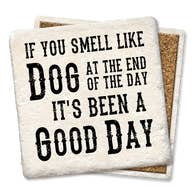 If You Smell Like A Dog - Tipsy Coasters & Gifts