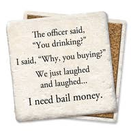 Need Bail Money - Tipsy Coasters & Gifts
